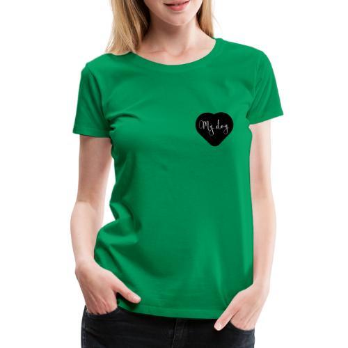 I love my dog - T-shirt Premium Femme
