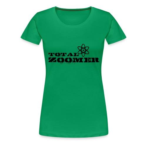 Total Zoomer - Women's Premium T-Shirt