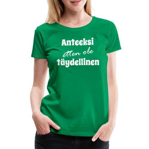 Anteeksi etten ole täydellinen valkoinen - Naisten premium t-paita