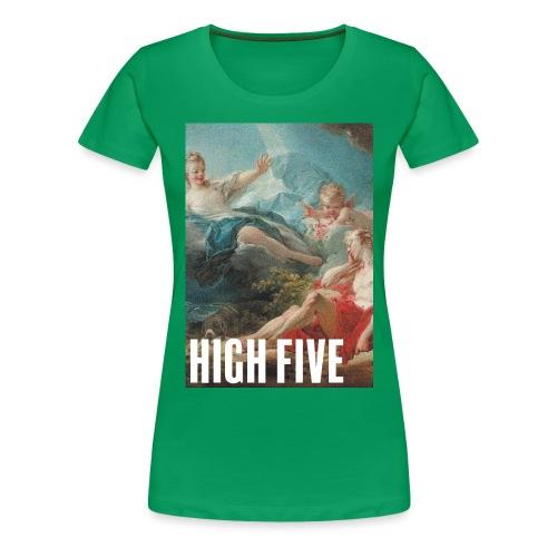 High Five - T-shirt Premium Femme