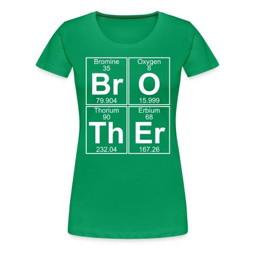Br-O-Th-Er (brother) - Full - Women's Premium T-Shirt