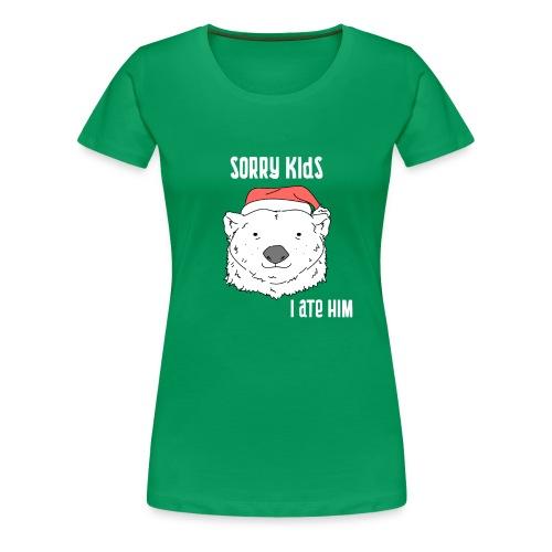 Funny Christmas gift. Bear ate Santa Claus joke. - Women's Premium T-Shirt