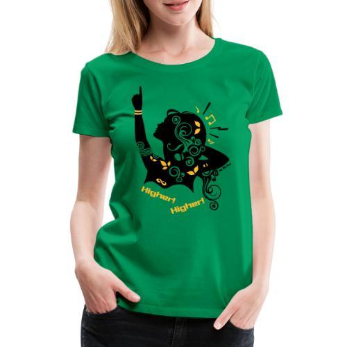 Higher - Women's Premium T-Shirt