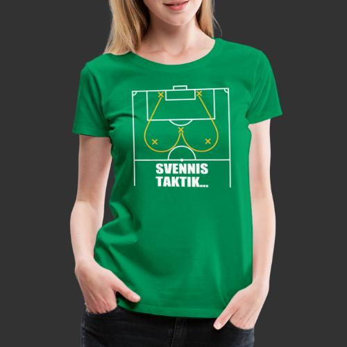 Svennis taktik - Premium-T-shirt dam