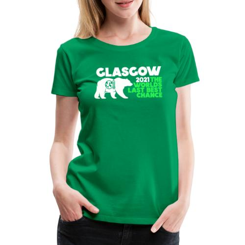 Last Best Chance - Glasgow 2021 - Women's Premium T-Shirt