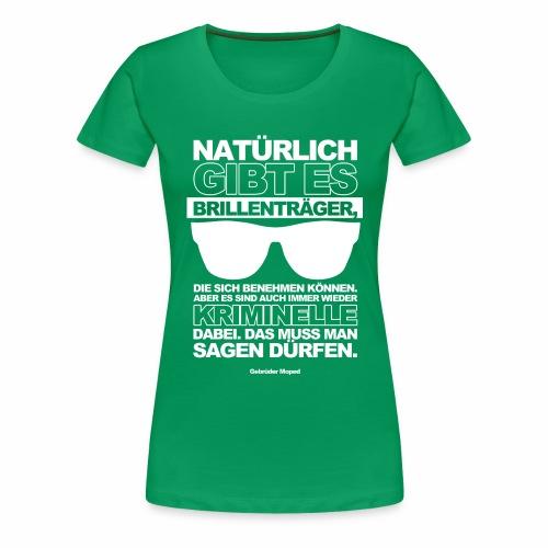 Brillenträger - Frauen Premium T-Shirt