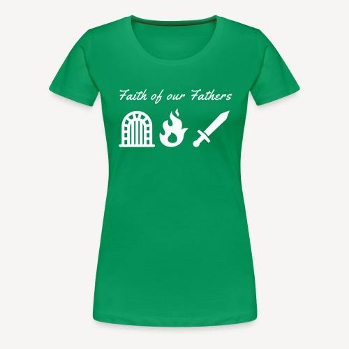 Glaube an unsere Väter - Frauen Premium T-Shirt