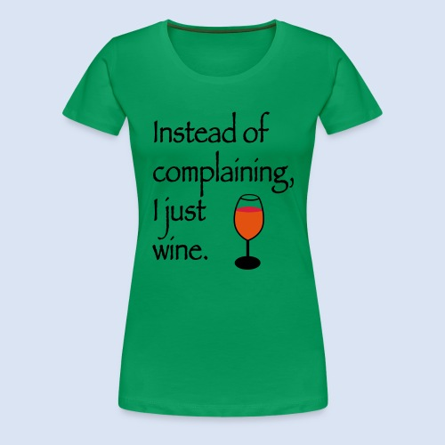 Instead of complaining - Frauen Premium T-Shirt