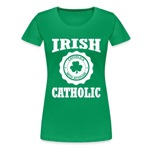 IRISH CATHOLIC - Women's Premium T-Shirt