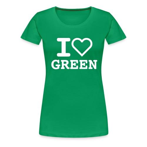 I Love Green - Maglietta Premium da donna