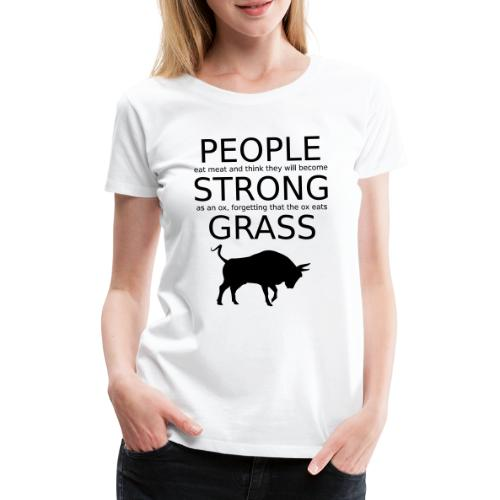 Strong People are Vegan - Frauen Premium T-Shirt