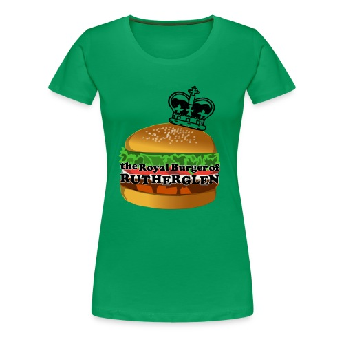 Royal Burger of Rutherglen - Women's Premium T-Shirt