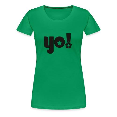 Yo power - Dame premium T-shirt