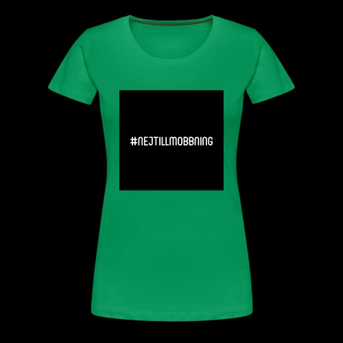 #nejtillmobbning - Premium-T-shirt dam