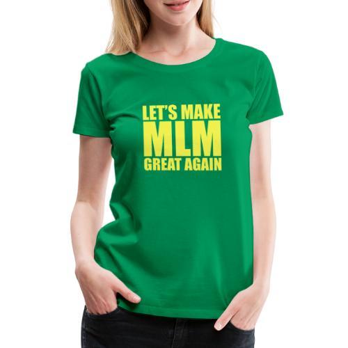 LETS MAKE MLM GREAT AGAIN - YELLOW VERSION - T-shirt Premium Femme