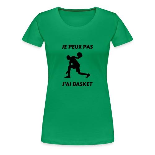 t-shirt basket je peux pas j'ai basket - T-shirt Premium Femme