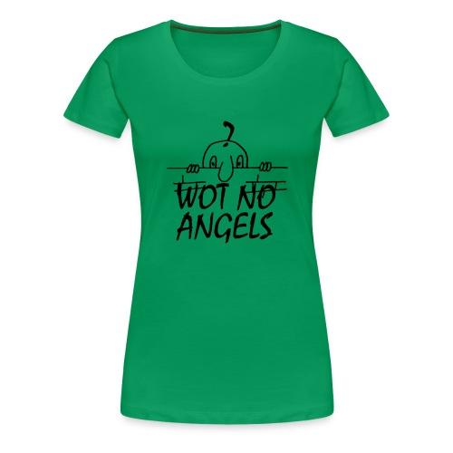 WOT NO ANGELS - Women's Premium T-Shirt