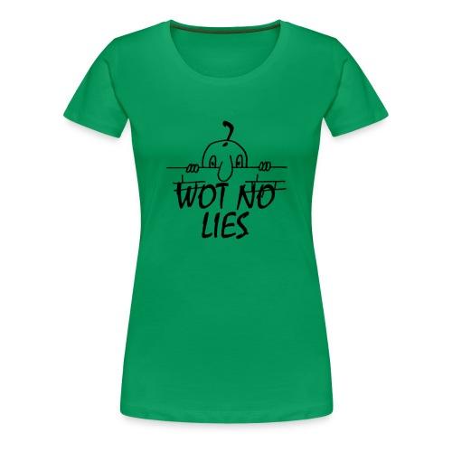 WOT NO LIES - Women's Premium T-Shirt