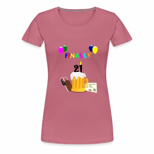 Finally 21 (2) - Women's Premium T-Shirt