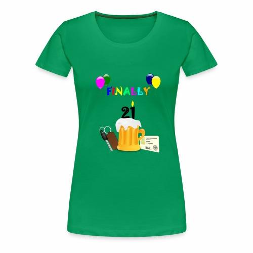 Finally 21 (2) - Women's Premium T-Shirt
