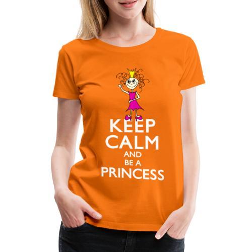 Keep calm an be a princess - Frauen Premium T-Shirt