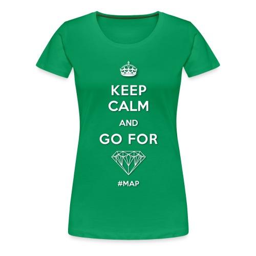 KEEP CALM AND GO FOR DIAMOND SYMBOL png - Frauen Premium T-Shirt