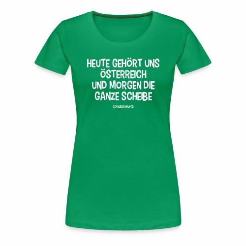 Und morgen die ganze Scheibe - Frauen Premium T-Shirt