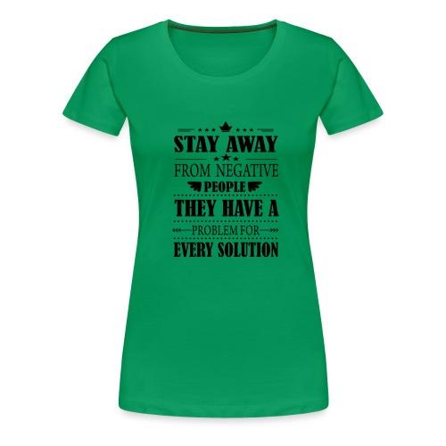 Stay away - Naisten premium t-paita