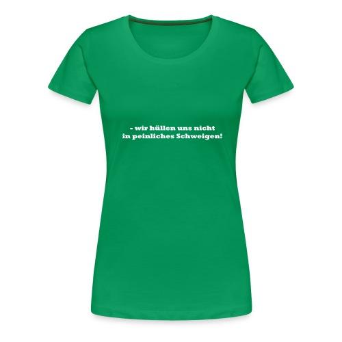schweigen - Frauen Premium T-Shirt