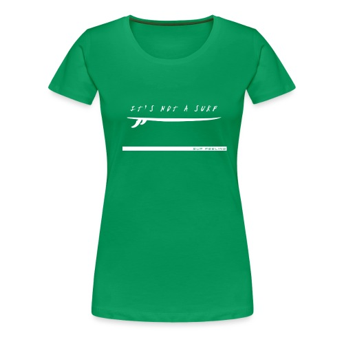 SUP-not-surf-white2 - T-shirt Premium Femme