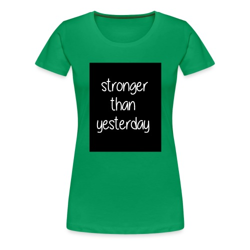 Stronger than yesterday's black tshirt man - Women's Premium T-Shirt