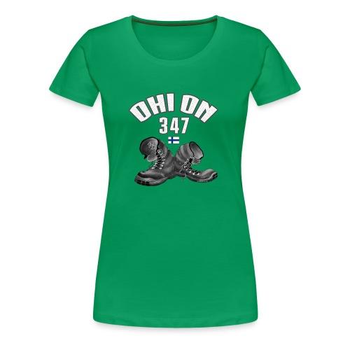 OHI ON 347 - SUOMEN ARMEIJA - Lahjatuotteet 01-02 - Naisten premium t-paita
