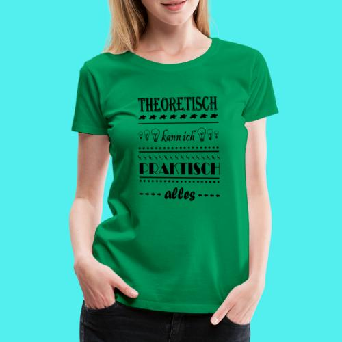 Theoretisch - Frauen Premium T-Shirt
