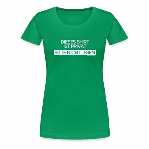 Privat - Frauen Premium T-Shirt
