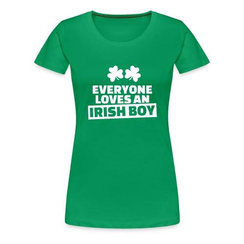 EVERYONE LOVES AN IRISH BOY - T-shirt Premium Femme
