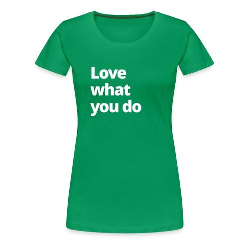 4 MAMO Love what you do - Women's Premium T-Shirt
