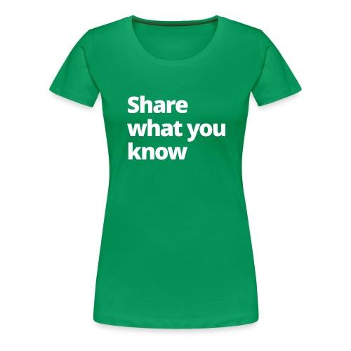 4 MAMO Share what you know - Women's Premium T-Shirt