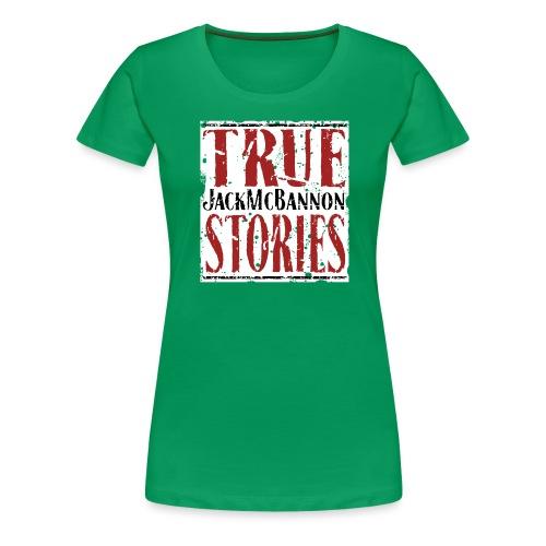 Jack McBannon - True Stories (RedWhiteBlack) - Frauen Premium T-Shirt