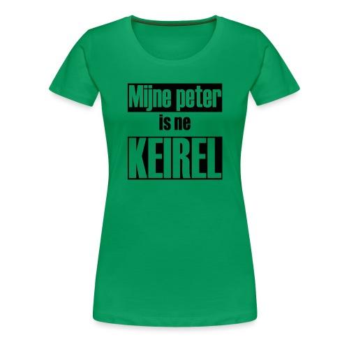 Peter is ne keirel - Vrouwen Premium T-shirt