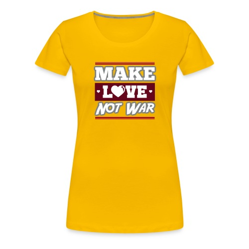 Make_love_not_war by Lattapon - Dame premium T-shirt