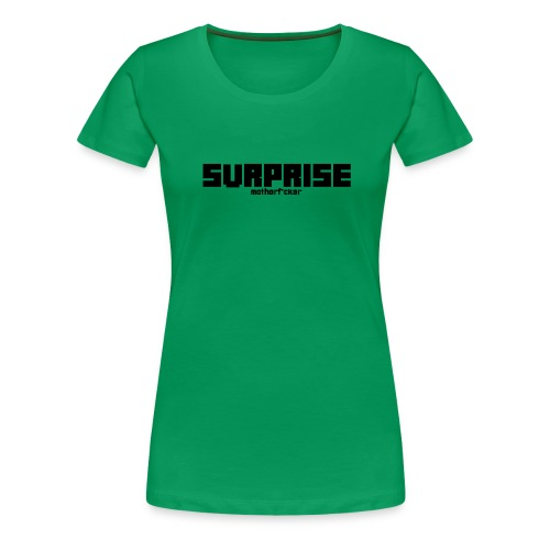 Surprise - Frauen Premium T-Shirt