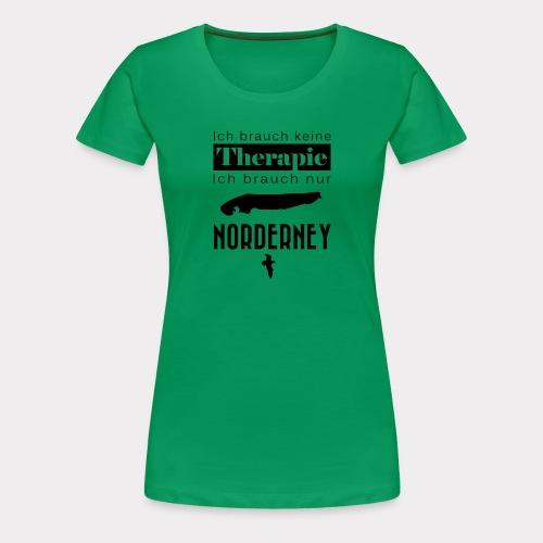 Norderney - Ich brauche keine Therapie - Frauen Premium T-Shirt