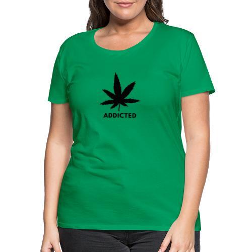 Addicted - Vrouwen Premium T-shirt