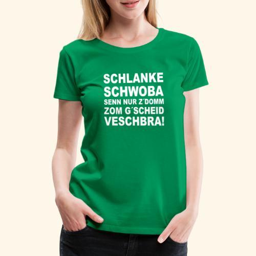 schlanke schwoba - Frauen Premium T-Shirt