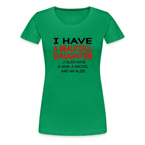 beautiful_daughter - Premium T-skjorte for kvinner
