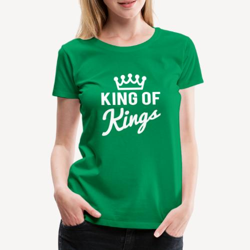 KING OF KINGS - Women's Premium T-Shirt