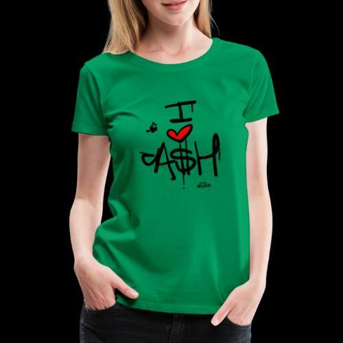 I love Cash - Vrouwen Premium T-shirt