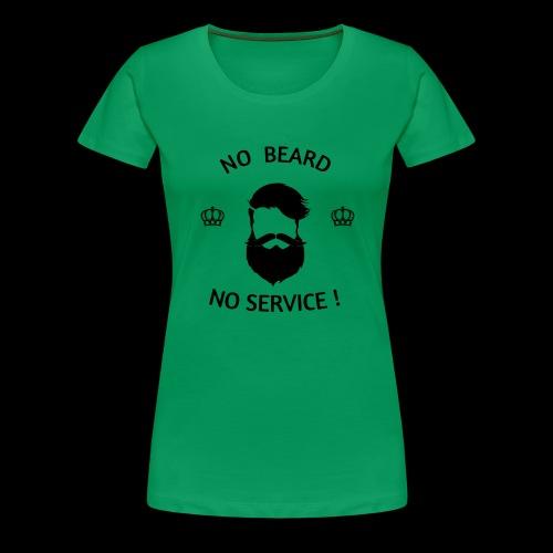 NO BEARD NO SERVICE ! - Frauen Premium T-Shirt