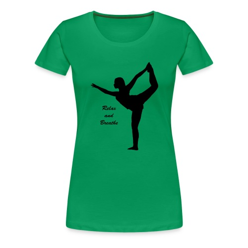 Relax an Breathe - Frauen Premium T-Shirt