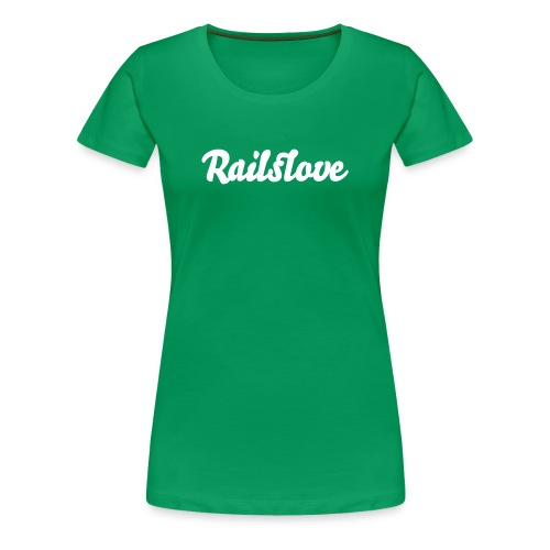 railslove green - Frauen Premium T-Shirt